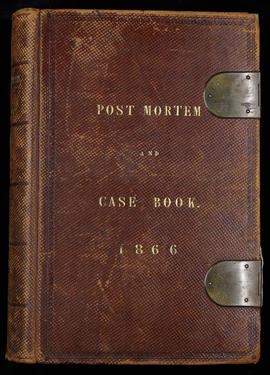 Post Mortem and Case Book 1866