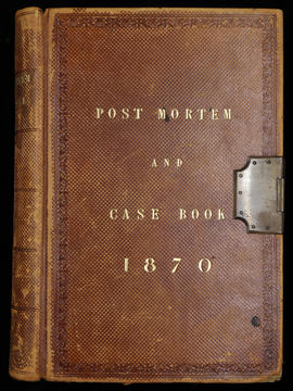 Post Mortem and Case Book 1870