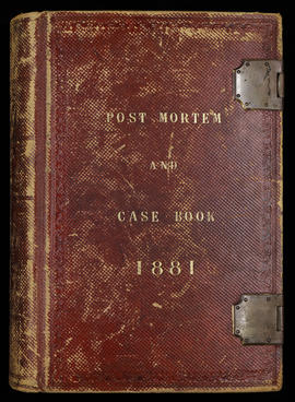 Post Mortem and Case Book 1881