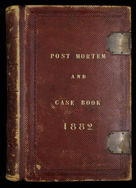 Post Mortem and Case Book 1882