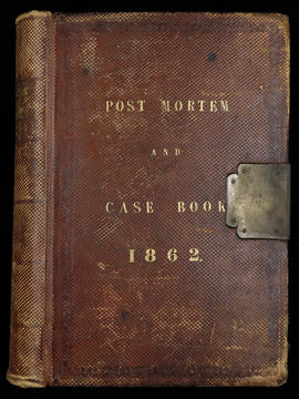 Post Mortem and Case Book 1862