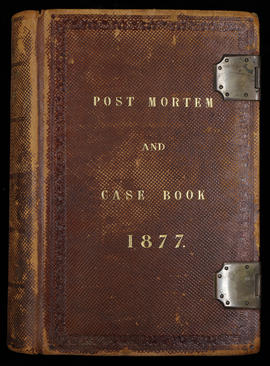 Post Mortem and Case Book 1877