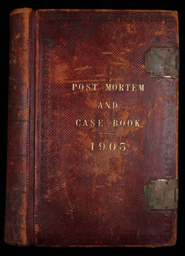 Post Mortem and Case Book 1903