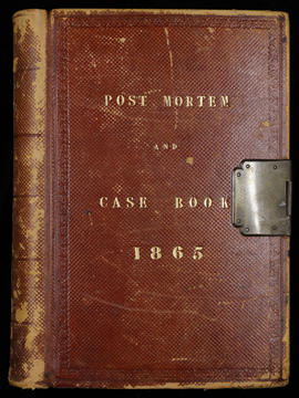 Post Mortem and Case Book 1865