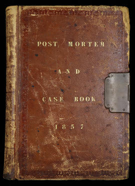 Post Mortem and Case Book 1857