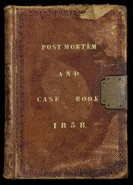 Post Mortem and Case Book 1858