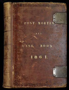 Post Mortem and Case Book 1861