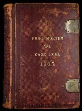 Post Mortem and Case Book 1905