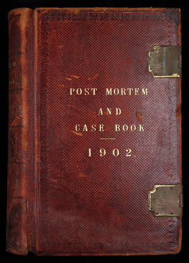 Post Mortem and Case Book 1902