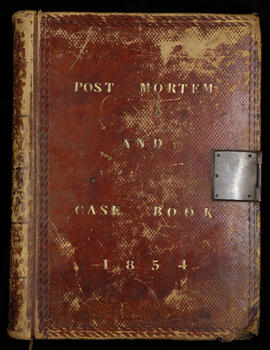 Post Mortem and Case Book 1854