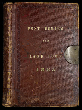 Post Mortem and Case Book 1863